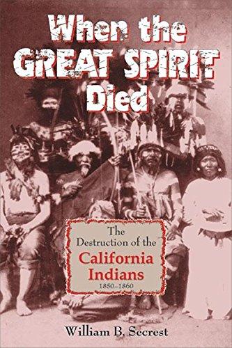 When the Great Spirit Died: The Destruction: William B Secrest