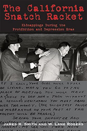 9781884995637: The California Snatch Racket: Kidnappings During the Prohibition and Depression Eras