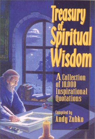 Treasury of Spiritual Wisdom: A Collection of: Andy Zupko; Andy