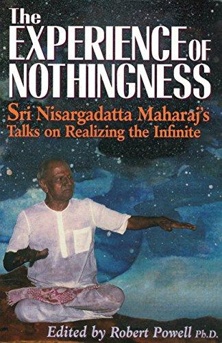 9781884997143: The Experience of Nothingness: Sri Nisargadatta Maharaj's Talks on Realizing the Infinite