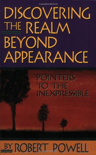 9781884997174: Discovering the Realm Beyond Appearance: Pointers to the Inexpressible