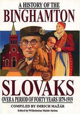 9781885001153: A History of the Binghamton Slovaks