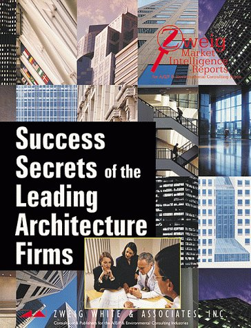 Success Secrets of the Leading Architecture Firms (9781885002662) by Jennifer Zaslow; Associates; Zweig White
