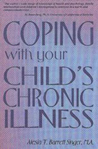 Coping With Your Child's Chronic Illness: Singer M.a., Alesia