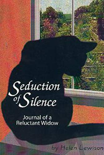 Seduction of Silence Journal of a Reluctant Widow: Lewison, Helen; Lewison