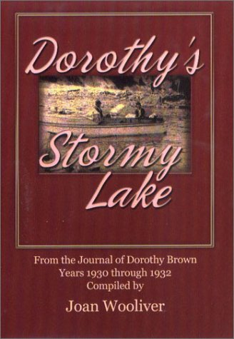 Dorothy's Stormy Lake (From the Journal of Dorothy Brown,Years 1930 Through 1932)