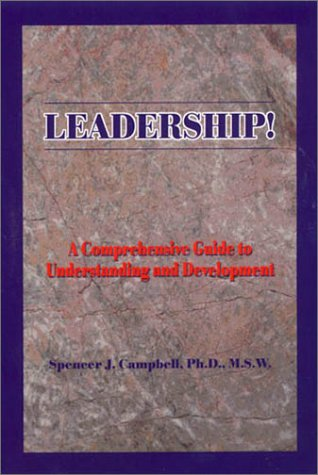 9781885003560: Leadership!: A comprehensive Guide to Understanding and Development (Comprehensive Guide to Leadership and Development)