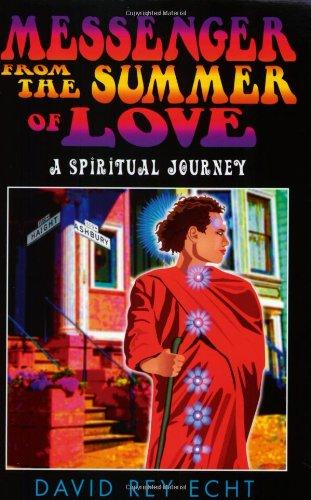 Messenger from the Summer of Love: A Spiritual Journey: Echt, David Rey