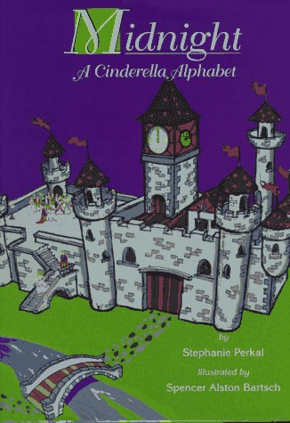 9781885008053: Midnight: A Cinderella Alphabet