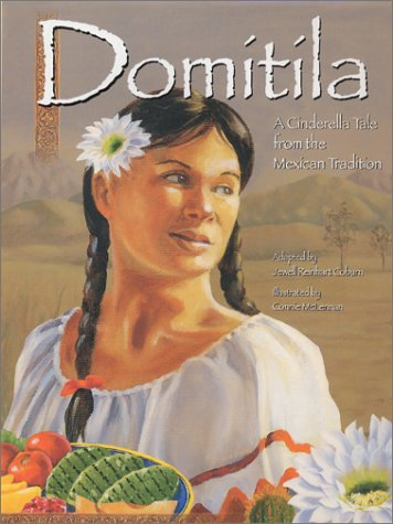 9781885008138: Domitila: A Cinderella Tale from the Mexican Tradition