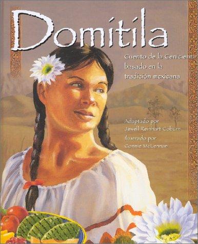 Domitila: Cuento de la Cenicienta basado en la tradicion mexicana (Spanish Edition): Coburn, Jewell...