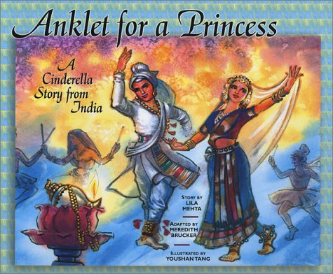 Anklet for a Princess: A Cinderella Story from India: Meredith Babeaux Brucker, Lila Mehta