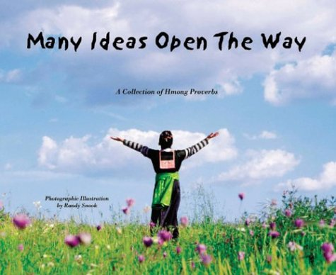 9781885008237: Many Ideas Open the Way: A Collection of Hmong Proverbs