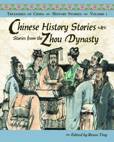 Chinese History Stories Volume 1: Stories from the Zhou Dynasty (Treasures of China): Renee Ting