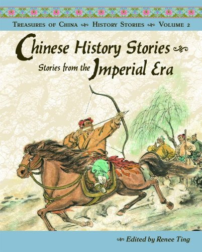 9781885008381: Chinese History Stories Volume 2: Stories from the Imperial Era (Treasures of China)