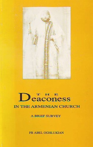 9781885011008: The Deaconess in the Armenian Church