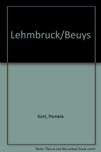 Wilhelm Lehmbruck & Joseph Beuys of Songs and Silence: Lehmbruck, Wilhelm, Beuys, Joseph, Kort,...