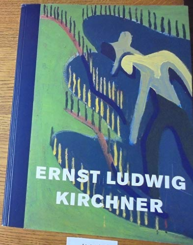 The Unexpected New Late Work of Ernst Ludwig Kirchner.: Kirchner, Ernst Ludwig.