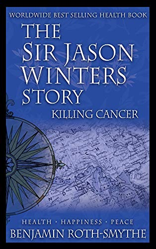 9781885026118: The Sir Jason Winters Story: Killing Cancer