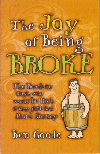 9781885027412: The Joy of Being Broke (Truth about Life Humor Books)