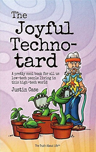 The Joyful Techno-tard: Justin Case