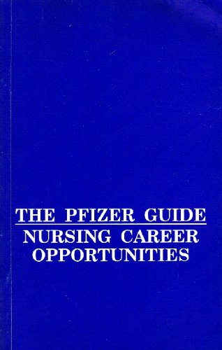 9781885031013: The Pfizer Guide: Nursing Career Opportunities