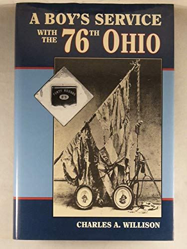 A BOY'S SERVICE WITH THE 76TH OHIO.: Willison, Charles A.