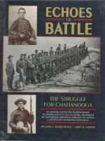 9781885033161: Echoes of Battle: The Struggle for Chattanooga : An Illustrated Collection of Union and Confederate Narratives
