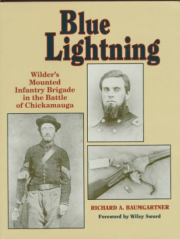 9781885033178: Blue Lightning: Wilder's Mounted Infantry Brigade in the Battle of Chickamauga