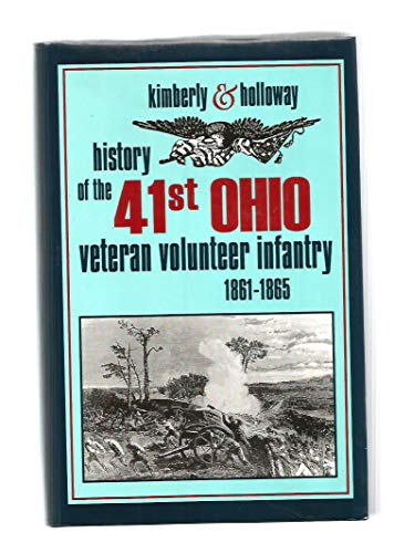 The Forty-First Ohio Veteran Volunteer Infantry in the War of the Rebellion: 1861-1865: Robert L. ...