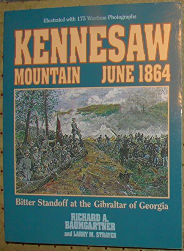 9781885033253: Kennesaw Mountain June 1864: Bitter Standoff at the Gibralter of Georgia