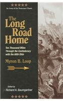 The Long Road Home Ten Thousand Miles: Loop, Myron B.,
