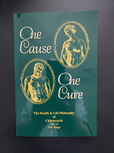 9781885048059: One Cause One Cure: The Health & Life Philosophy of Chiropractic (One Cause One Cure)