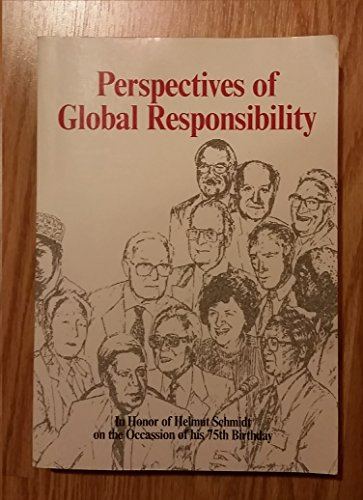 Perspectives of Global Responsibility - In Honor of Helmut Schmidt on the Occasion of His 75th ...