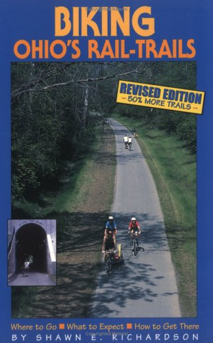 9781885061867: Biking Ohio's Rail-Trails: Where to Go, What to Expect, How to Get There (Biking Rail-Trails)