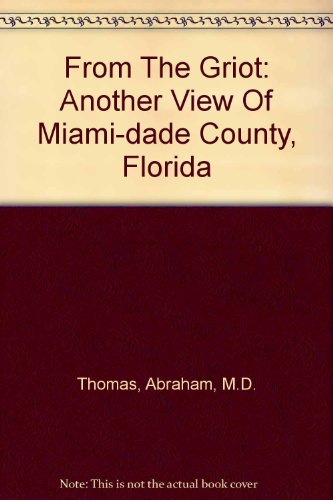 9781885066824: From The Griot: Another View Of Miami-dade County, Florida