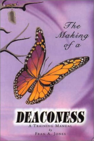 The Making of a Deaconess Handbook: Jones, Fran A.