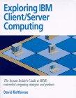 9781885068040: Exploring IBM Client/Server Computing
