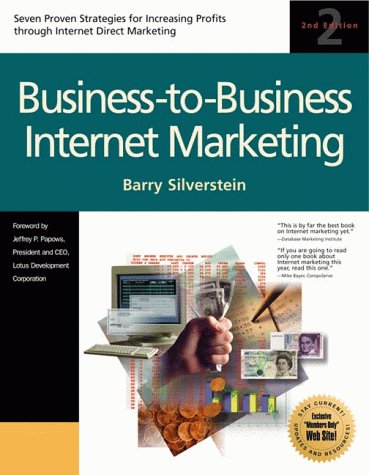 9781885068385: Business-To-Business Internet Marketing: Seven Proven Strategies for Increasing Profits Through Internet Direct Marketing