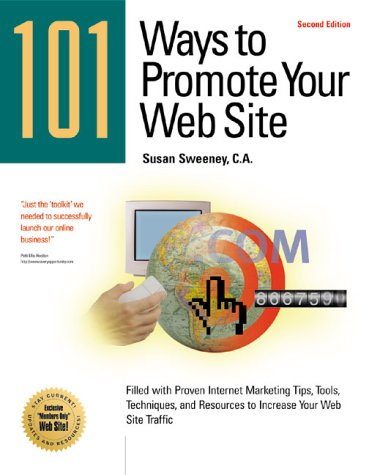 9781885068453: 101 Ways to Promote Your Web Site: Filled with Proven Internet Marketing Tips, Tools, Techniques, and Resources to Increase Your Web Site Traffic
