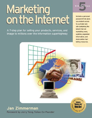 9781885068491: Marketing on the Internet: A 7-Step Plan for Selling Your Products, Services, and Image to Millions Over the Information Superhighway (Marketing on the Internet, 5th ed)