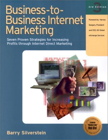 9781885068507: Business-To-Business Internet Marketing: Seven Proven Strategies for Increasing Profits Through Internet Direct Marketing