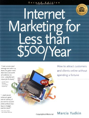 9781885068699: Internet Marketing for Less than $500/Year: How to Attract Customers and Clients Online Without Spending a Fortune