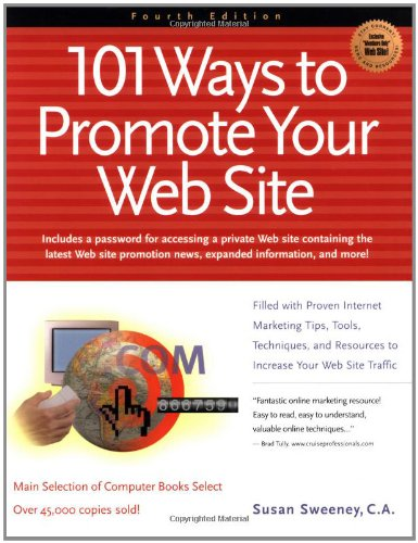 9781885068903: 101 Ways to Promote Your Web Site: Filled with Proven Internet Marketing Tips, Tools, Techniques, and Resources to Increase Your Web Site Traffic