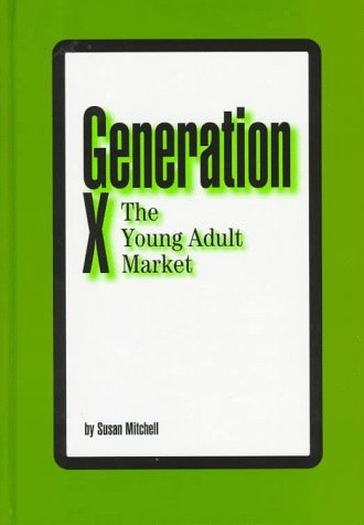 9781885070098: Generation X: The Young Adult Market