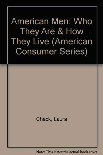 9781885070449: American Men: Who They Are & How They Live (American Consumer Series)