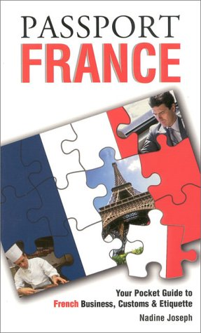 9781885073297: Passport France: Your Pocket Guide to French Business, Customs & Etiquette (Passport to the World)