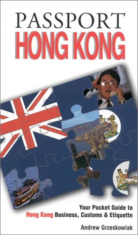 9781885073310: Passport Hong Kong: Your Pocket Guide to Hong Kong Business, Customs & Etiquette (Passport to the World)