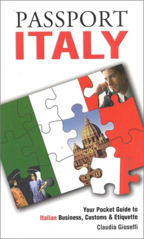 Passport Italy: Your Pocket Guide to Italian Business, Customs & Etiquette (Passport to the ...