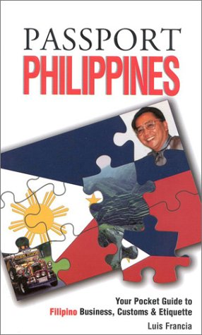 Passport Philippines: Your Pocket Guide to Filipino Business, Customs & Etiquette (Passport to ...
